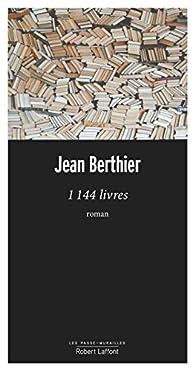1144 livres par Jean Berthier (III)