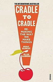 Cradle to Cradle par [Braungart, Michael, McDonough, William]