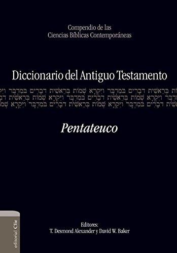 Diccionario del A.T. Pentateuco eBook: T. Desmond Alexander, David ...