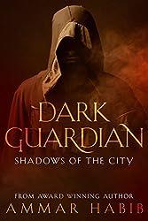 Dark Guardian: Shadows of The City (Dark Guardian Short Story)