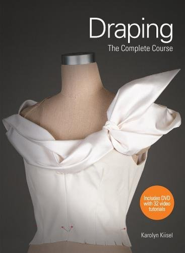 Draping: The Complete Course por Karolyn Kiisel