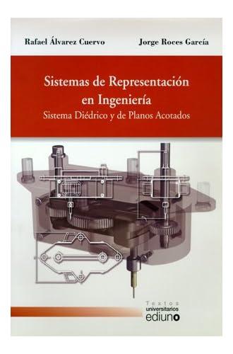 Sistemas De Representación En Ingeniería. Sistema Diédrico Y De Planos Acotados