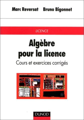 Algèbre pour la licence : Cours et exercices corrigés