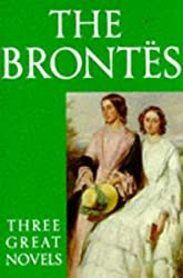 The Brontes: Three Great Novels -