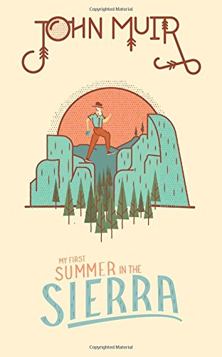John Muir: My First Summer in the Sierra por John Muir