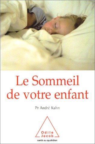 Le sommeil de votre enfant. Mode d'emploi pratique pour les parents d'un petit insomniaque (Santé au quotidien)