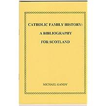 Catholic Family History: Bibliography for Scotland