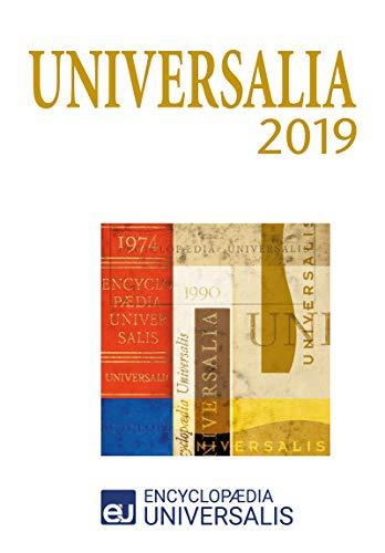 Universalia 2019: Les personnalités, la politique, les connaissances, la culture en 2019 par Encyclopaedia Universalis