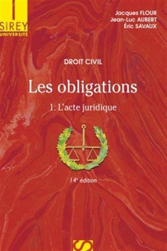 Droit civil. Les obligations Tome 1 l'acte juridique - 14e d.: 1. L'acte juridique