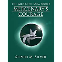 Mercenary's Courage (The Wild Geese Saga Book 8) (English Edition)
