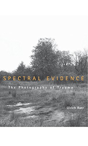 Spectral Evidence: The Photography of Trauma (The MIT Press) (English Edition)