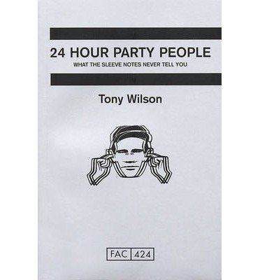 [(24 Hour Party People)] [ By (author) Tony Wilson ] [June, 2012]