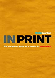 In Print: The Guardian Guide to a Career in Journalism