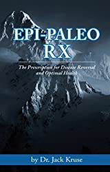 Epi-paleo Rx: The Prescription for Disease Reversal and Optimal Health (English Edition)