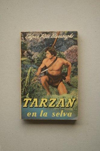 Burroughs, Edgard Rice - Tarzán En La Selva : Novela / Por Edgard Rice Burroughs ; Traducción De Emilio M. Martínez Amador