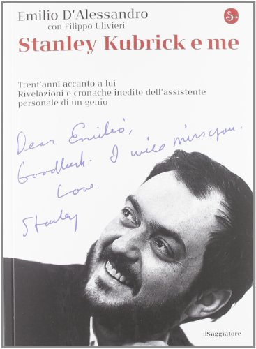 stanley-kubrick-e-me-trentanni-accanto-a-lui-rivelazioni-e-cronache-inedite-dellassistente-personale