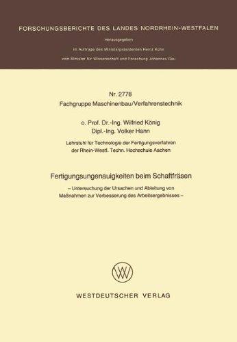 Fertigungsungenauigkeiten beim Schaftfräsen: Untersuchung der Ursachen und Ableitung von Maßnahmen zur Verbesserung des Arbeitsergebnisses ... des Landes Nordrhein-Westfalen, Band - Verbesserung-guide