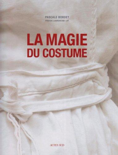 La magie du costume por Pascale Bordet
