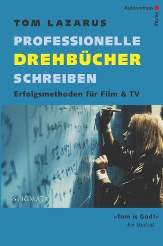 Professionelle Drehbücher schreiben. Erfolgsmethoden für Film & TV