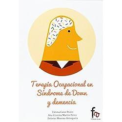 Terapia Ocupacional En Síndrome De Down Y Demencia (Ciencias Sanitarias)