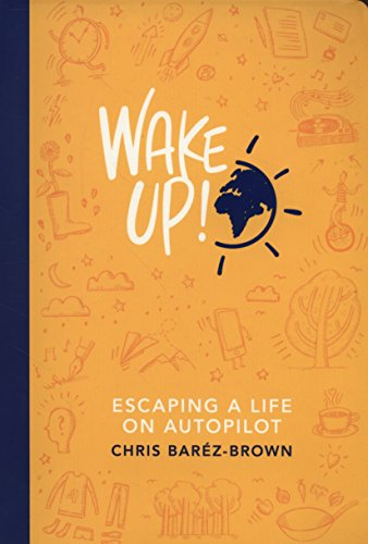 wake-up-escaping-a-life-on-autopilot