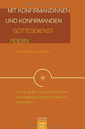 mit-konfirmandinnen-und-konfirmanden-gottesdienst-feiern-eine-orientierungshilfe-der-liturgischen-ko