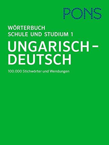 PONS Wörterbuch für Schule und Studium Ungarisch, Teil 1: Ungarisch - Deutsch. Mit 100.000 Stichwörtern und Wendungen.