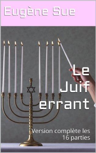 Le Juif errant: Version  complète  les  16  parties