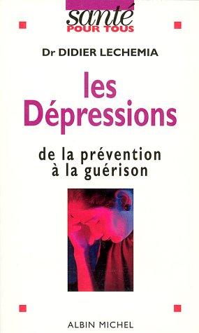 LES DEPRESSIONS. De la prévention à la guérison