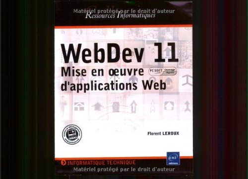 WebDev 11 : Mise en oeuvre d'applications Web par Florent Leroux