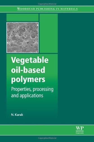 vegetable-oil-based-polymers-properties-processing-and-applications-woodhead-publishing-in-materials
