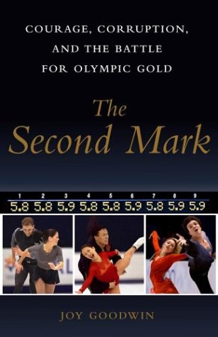 The Second Mark: Courage, Corruption, and the Battle for Olympic Gold -