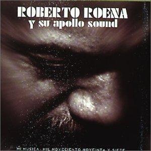 Roberto Roena - Mi musica mil noveciento noveinta y siete