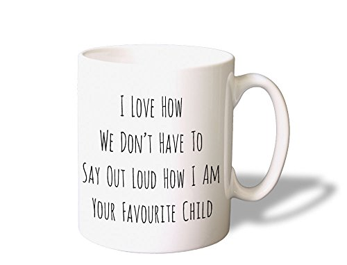 i-love-how-we-dont-have-to-say-out-loud-how-i-am-your-favourite-child-mug-tasse-ideale-pour-votre-pa
