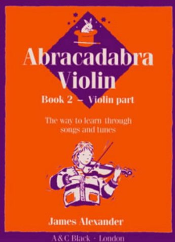 Abracadabra Violin: The Way to Learn Through Songs and Tunes: Pupil's Book Bk. 2