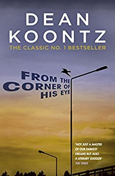 From the Corner of his Eye: A breath-taking thriller of mystical suspense and terror by [Koontz, Dean]
