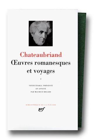Chateaubriand : Oeuvres romanesques et voyages, tome 1