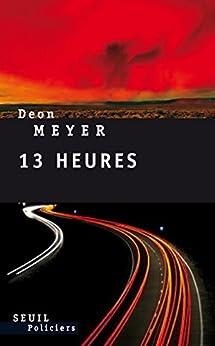 Treize heures par [Meyer, Deon]
