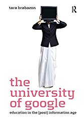 The University of Google: Education in the (Post) Information Age