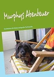 Murphys Abenteuer: Geschichten für kleine und große Tierfreunde