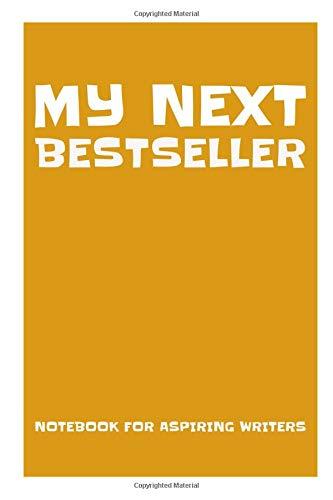 My next bestseller: notebook for aspiring writers - yellow