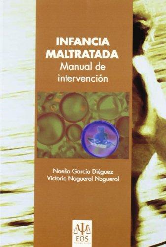 Infancia Maltratada: Guía de Intervención (Psicología Jurídica)