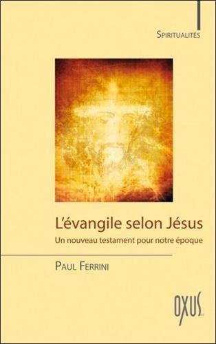 L'vangile selon Jsus - Un nouveau testament pour notre poque