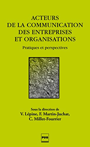 Acteurs de la communication des entreprises et organisations : Pratiques et perspectives par Valérie Lépine