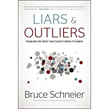 [( Liars & Outliers: Enabling the Trust That Society Needs to Thrive By Schneier, Bruce ( Author ) Hardcover Feb - 2012)] Hardcover