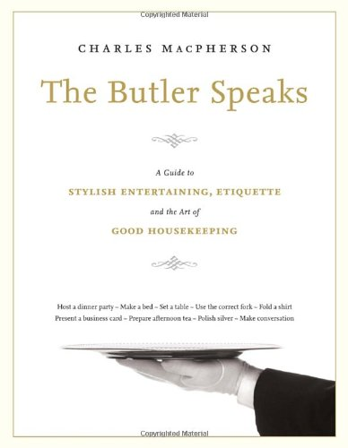 the-butler-speaks-a-guide-to-stylish-entertaining-etiquette-and-the-art-of-good-housekeeping