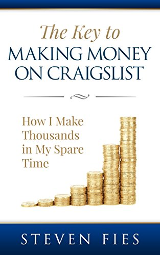 the-key-to-making-money-on-craigslist-how-i-make-thousands-in-my-spare-time