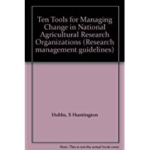 Ten Tools for Managing Change in National Agricultural Research Organizations