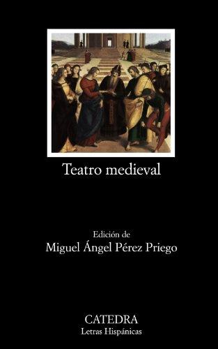 Teatro medieval (Letras Hispánicas) por Miguel Angel Pereza Priego