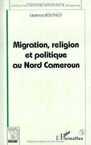 Migration, religion et politique au nord Cameroun